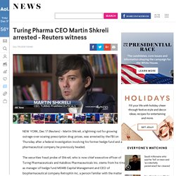 Turing Pharma CEO Martin Shkreli arrested - Reuters witness - AOL