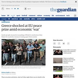 Greece shocked at EU peace prize amid economic 'war'