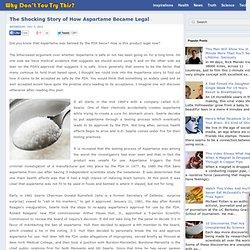 The Shocking Story of How Aspartame Became Legal