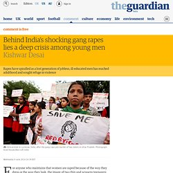 Behind India's shocking gang rapes lies a deep crisis among young men