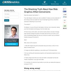 The Shocking Truth About How Web Graphics Affect Conversions