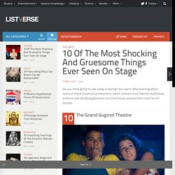10 Of The Most Shocking And Gruesome Things Ever Seen On Stage