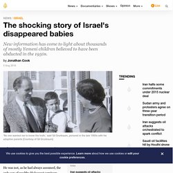 The shocking story of Israel's disappeared babies