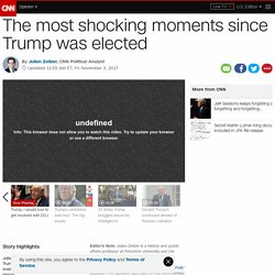 The most shocking moments since Trump was elected (Opinion) - CNN