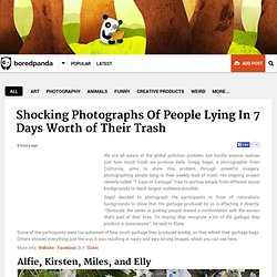 Shocking Photographs Of People Lying In 7 Days Worth of Their Trash