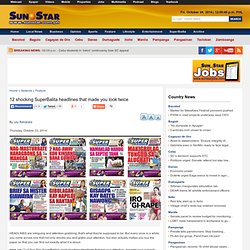 12 shocking Sun.Star SuperBalita headlines that made you look twice