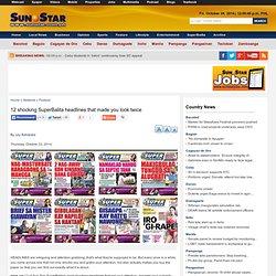 12 shocking Sun.Star SuperBalita headlines that made you look twice