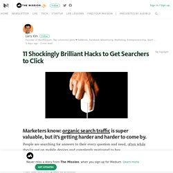 11 Shockingly Brilliant Hacks to Get Searchers to Click