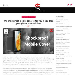 Shockproof mobile cover is for you if you drop your phone now and then