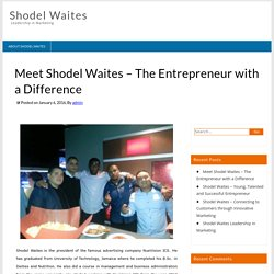 Meet Shodel Waites – The Entrepreneur with a Difference