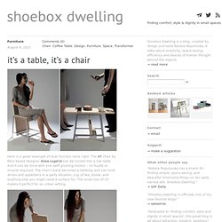 It's a Table, It's a Chair // Shoebox Dwelling