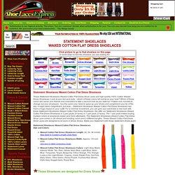 ShoeLacesExpress - Statement Shoelaces Waxed Cotton Flat Dress Shoelaces