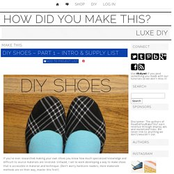 DIY Shoes - Part 1 - Intro & Supply List