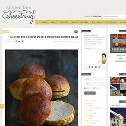 Gluten Free Sweet Potato Browned Butter Rolls