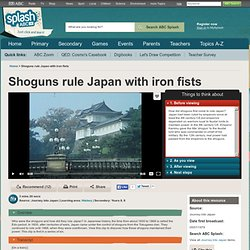 Shoguns rule Japan with iron fists - History (8,9) - ABC Splash -