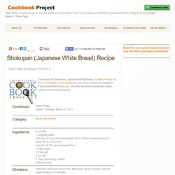 Shokupan (Japanese White Bread) recipe - from the The Phillips Family ...