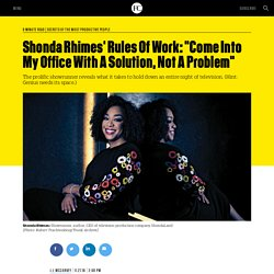 "Shonda Rhimes' Rules Of Work: ""Come Into My Office With A Solution, Not A Problem"""