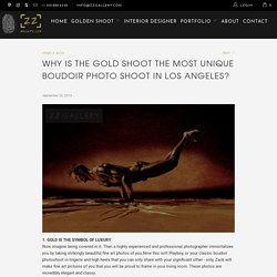 Why is the gold shoot the most unique boudoir photo shoot in Los Angel