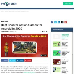 Best Shooter Action Games for Android in 2020