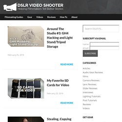 DSLR Video Shooter — Videos, Gear and Tutorials for HDSLR Users