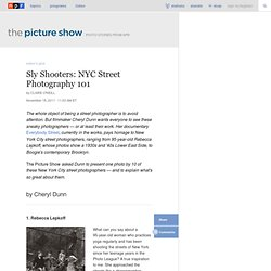 Sly Shooters: NYC Street Photography 101 : The Picture Show