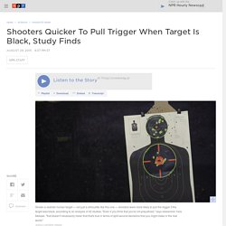 Shooters Quicker To Pull Trigger When Target Is Black, Study Finds
