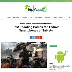 Best Shooting Games for Android Smartphones or Tablets