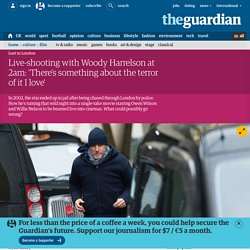 Live-shooting with Woody Harrelson at 2am: 'There's something about the terror of it I love'