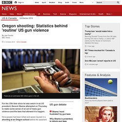 Oregon shooting: Statistics behind 'routine' US gun violence