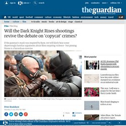 Will the Dark Knight Rises shootings revive the debate on 'copycat' crimes?