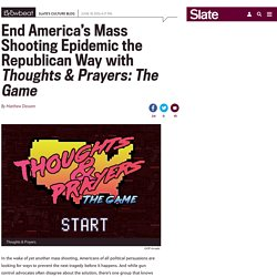 Solve mass shootings with Thoughts & Prayers: The Game.