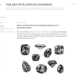 How To Shop For True Antique French Cut Diamond Ring?