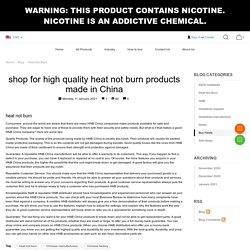 Shop for high quality heat not burn products made in China