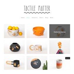 — Tactile Matter