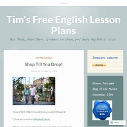 Shop Till You Drop! – Tim's Free English Lesson Plans