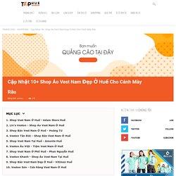 Cập Nhật 10+ Shop Áo Vest Nam Đẹp Ở Huế Cho Cánh Mày Râu