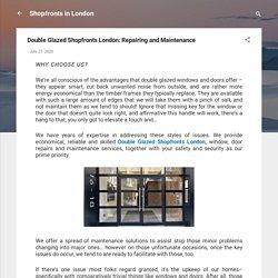 Double Glazed Shopfronts London: Repairing and Maintenance