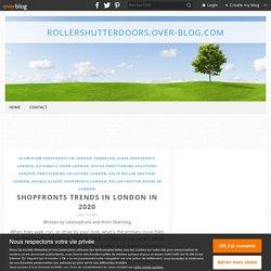 Shopfronts trends in London in 2020 - RollerShutterDoors.over-blog.com