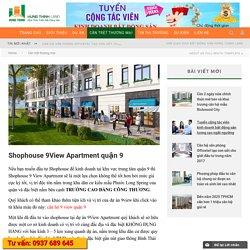 Shophouse 9View Apartment quận 9 - Sàn giao dịch BĐS Hưng Thịnh