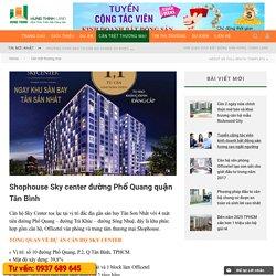 Shophouse Sky Center 4 mặt tiền đường - CHỦ ĐẦU TƯ HƯNG THỊNH