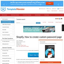 Shopify. How to create custom password page - Template Monster Help
