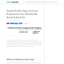 Shopify Product Tags Are Bad For SEO (A Quick Fix)