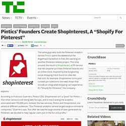 "Pintics' Founders Create ShopInterest, A ""Shopify For Pinterest"""