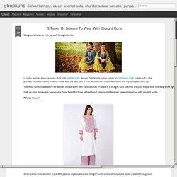 Shopkund UK : 3 Types Of Salwars To Wear With Straight Kurtis