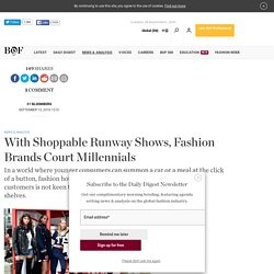 With Shoppable Runway Shows, Fashion Brands Court Millennials