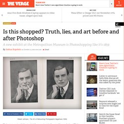 Is this shopped? Truth, lies, and art before and after Photoshop