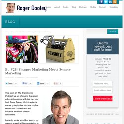 Ep #28: Shopper Marketing Meets Sensory Marketing - Roger Dooley