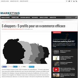 E-shoppers : 5 profils pour un e-commerce efficace