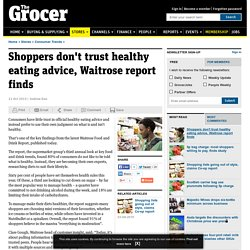 Shoppers don't trust healthy eating advice, Waitrose report finds