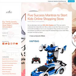 Five Success Mantras to Start Kids Online Shopping Store